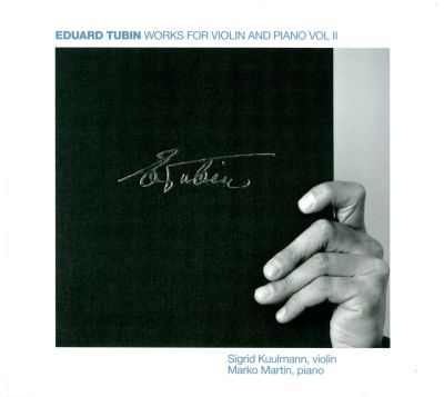 Eduard Tubin: Works for Violin and Piano, Vol. 2
