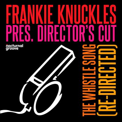 The  Whistle Song (Frankie Knuckles presents Director's Cut)