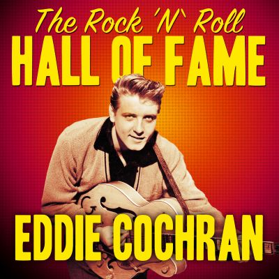 The Rock 'N' Roll Hall of Fame - Eddie Cochran