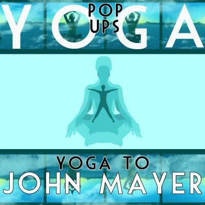 Yoga to John Mayer