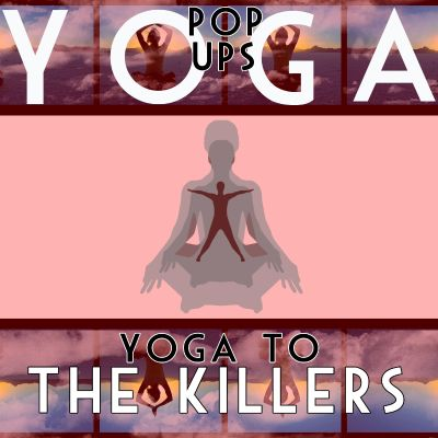 Yoga to the Killers