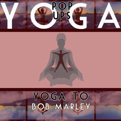 Yoga to Bob Marley