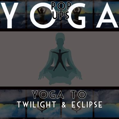 Yoga to Twilight & Eclipse