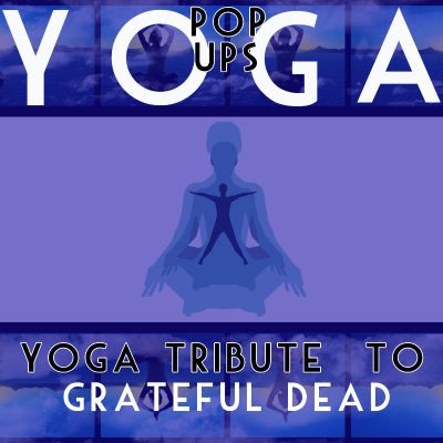 Yoga To Grateful Dead