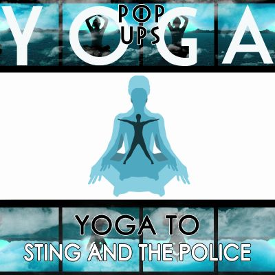 Yoga to Sting and the Police
