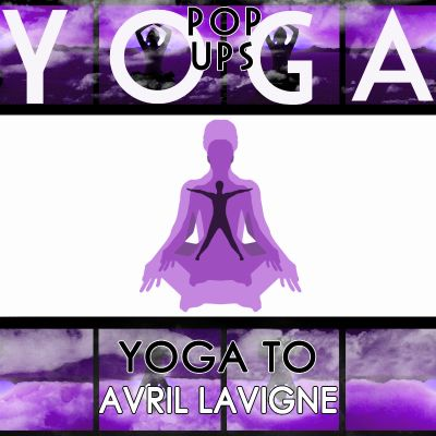 Yoga to Avril Lavigne