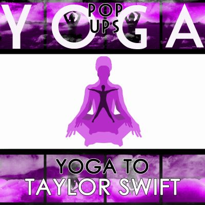 Yoga to Taylor Swift