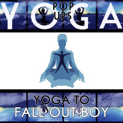 Yoga to Fall Out Boy