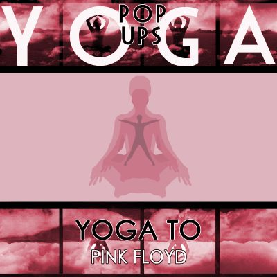 Yoga to Pink Floyd