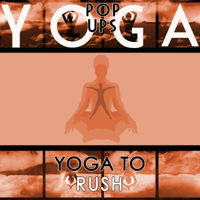 Yoga to Rush