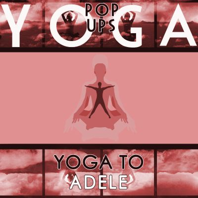 Yoga to Adele