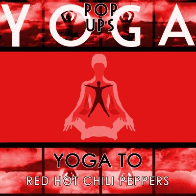 Yoga To Red Hot Chili Peppers