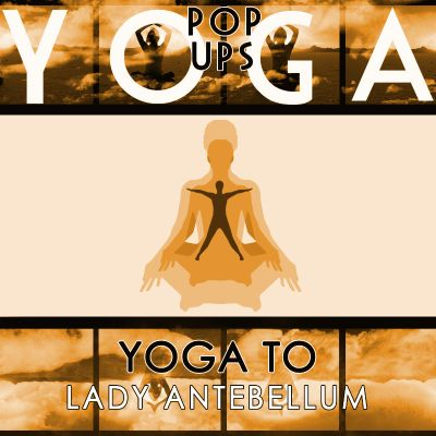 Yoga To Lady Antebellum
