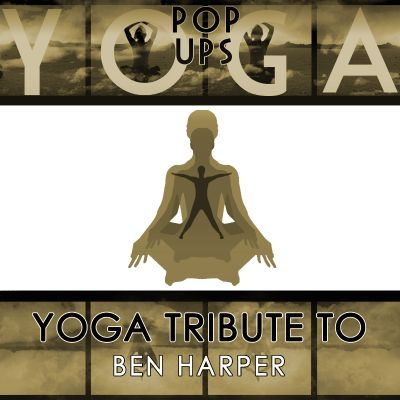 Yoga To Ben Harper