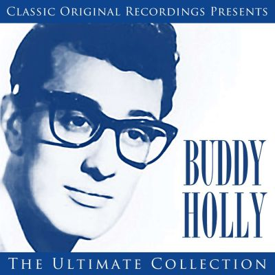 Classic Original Recordings Presents: Buddy Holly - The Ultimate Collection