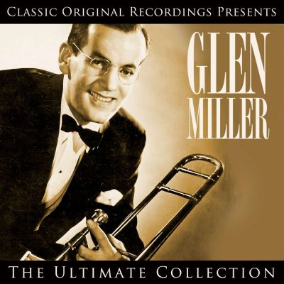 Classic Original Recordings Presents: Glen Miller - The Ultimate Collection