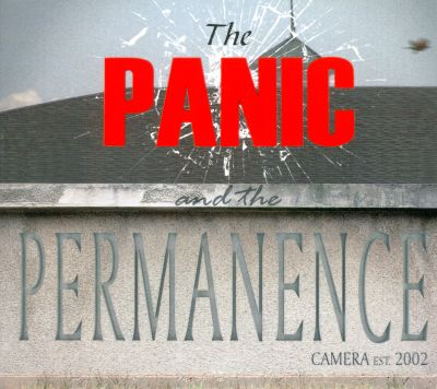 The  Panic and the Permanence