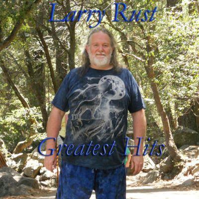 Larry Rust Greatest Hits