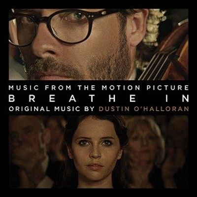 Breathe In [Original Motion Picture Soundtrack]