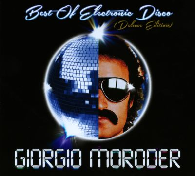 Best of Electronic Disco - Giorgio Moroder | Songs ...
