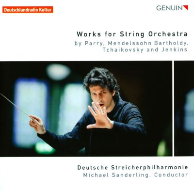 Works for String Orchestra by Parry, Mendelssohn Bartholdy, Tchaikovsky and Jenkins
