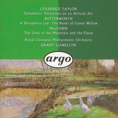 Colderidge Taylor: Symphonic Variations on an African Air; Butterworth: A Shropshire Lad; MacGunn: Land of the Mounta