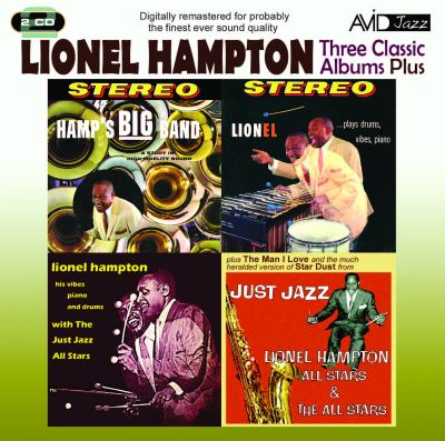 Three Classic Albums Plus (Hamp's Big Band/Lionel Plays Drums, Vibes, Piano/Lionel Hampton With the Just Jazz All Stars)