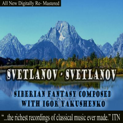 Svetlanov: Siberian Fantasy (Composed with Igor Yakushenko)