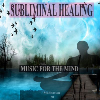 Letting Go: Subliminal Healing Brain Enhancement Relieve Stress Meditation 20