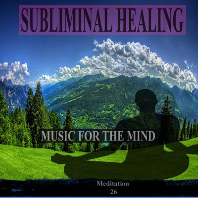 Mountain Harmony: Subliminal Healing Brain Enhancement Relieve Stress Meditation 26
