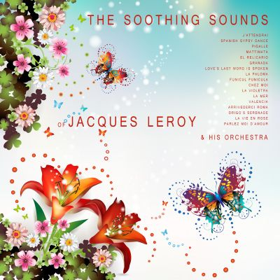 The Soothing Sounds of Jacques Leroy & His Orchestra