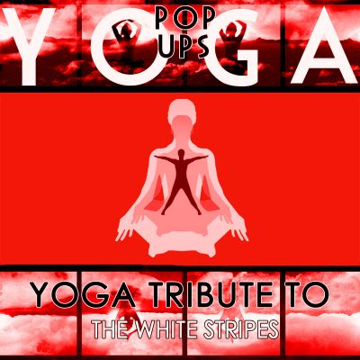 Yoga to The White Stripes
