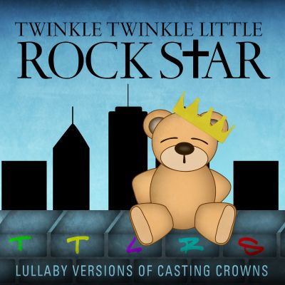 Lullaby Versions of Casting Crowns