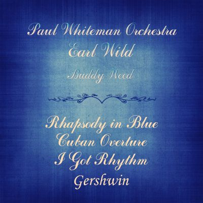 Gershwin: Rhapsody in Blue, Cuban Overture & I Got Rhythm