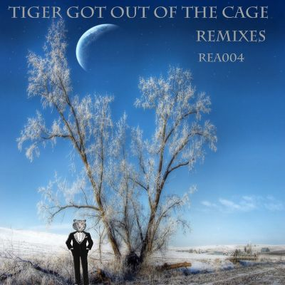 Tiger Got Out of the Cage Remixes