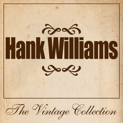 Hank Williams: The Vintage Collection