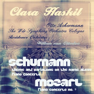 Schumann: Theme and Variations on the Name Abegg; Piano Concerto; Mozart: Piano Concerto No. 9