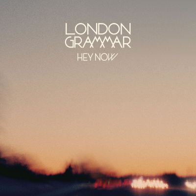 Hey Now - London Grammar   Songs, Reviews, Credits, Awards ...