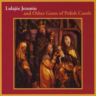 Lulajze Jezuniu & Other Gems of Polish Carols