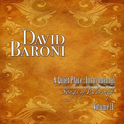 A  Quiet Place: Instrumental Songs of Worship, Vol. 2