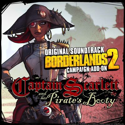 Borderlands 2: Captain Scarlett and Her Pirate's Booty [Original Soundtrack]