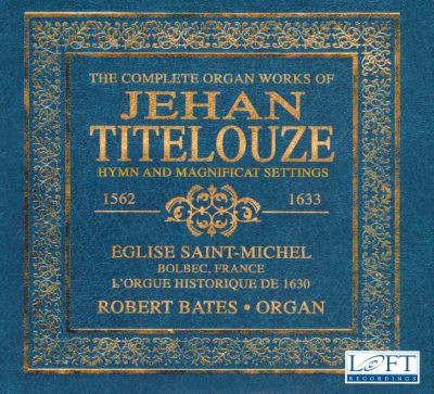 The Complete Organ Works of Jehan Titelouze: Hymn and Magnificat Settings