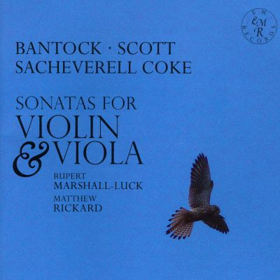 Granville Bantock, Cyril Scott, Roger Sacheverell Coke: Sonatas for Violin & Viola