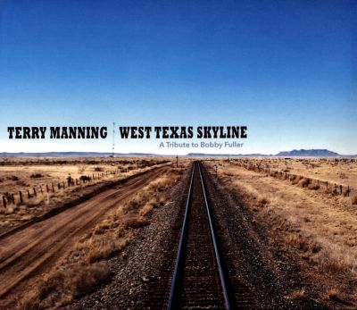 West Texas Skyline: A Tribute to Bobby Fuller