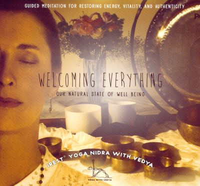 Welcoming Everything: Our Natural State of Well Being