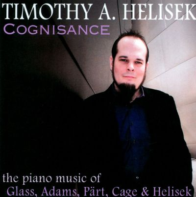 Cognisance: The Piano Music of Glass, Adams, Pärt, Cage & Helisck