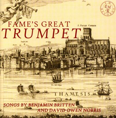 Fame's Great Trumpet: Songs by Benjamin Britten and David Owen Norris