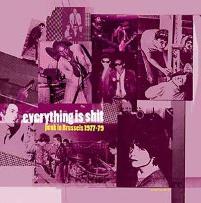 Everything Is Shit: Punk in Brussels 1977-1979