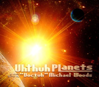 Uhthuh Planets: A Jazz Suite