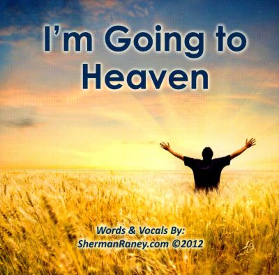 I'm Going To Heaven